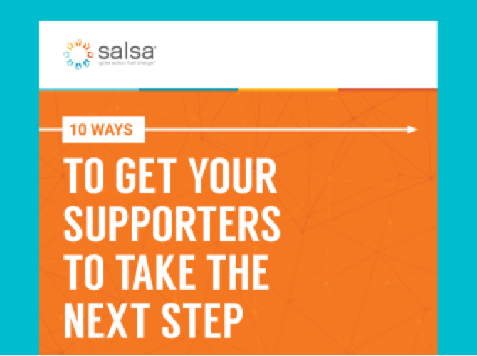 Take a glance at Salsa's workbook for getting your supporters to take the next step.