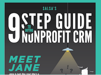 Check out Salsa's infographic for buying a nonprofit CRM.