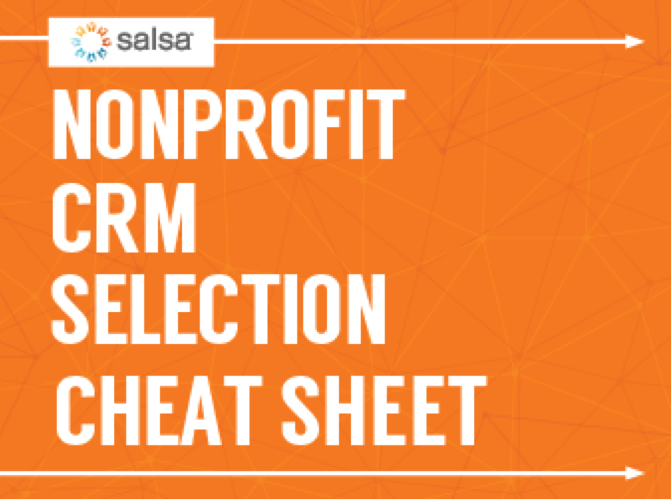 Download Salsa's nonprofit CRM selection cheat sheet to help you select the right provider.