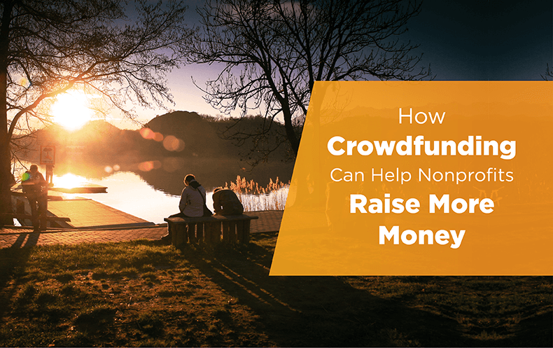 Crowdfunding is an excellent nonprofit fundraising strategy that can give both profits and donor acquisition a boost.