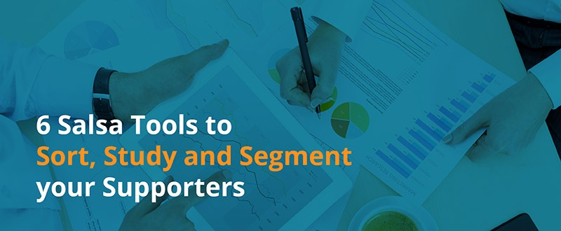 Find out which Salsa tools you need to effectively segment supporters.