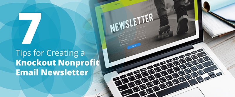 Create an effective nonprofit email newsletter with these strategies.