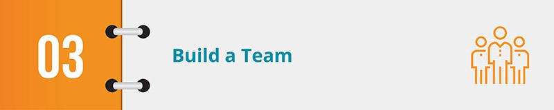 You need a strong team to guide your advocacy campaign.