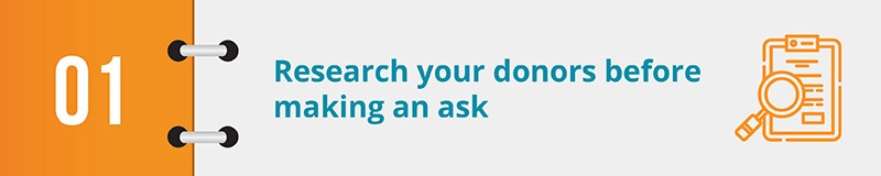Research your donors before making an ask.