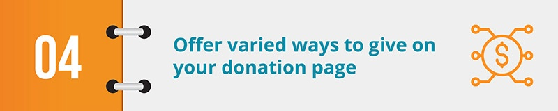 Offer varied ways to give on your donation page.