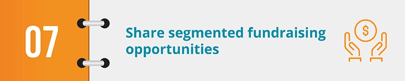 Share segmented fundraising opportunities.