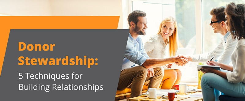 Manage your supporters more effectively with these donor stewardship techniques.
