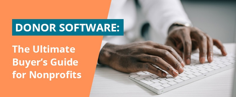Check out this ultimate guide to choose the best donor software for your organization.