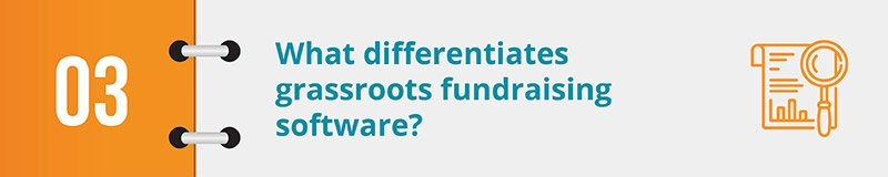 What differentiates grassroots fundraising software?