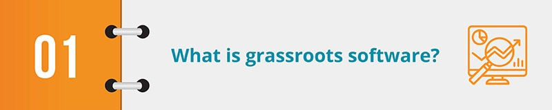 What is grassroots software?