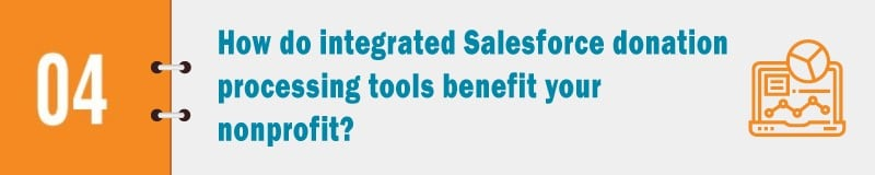 How does an integrated Salesforce donation processing tool such as Salsa Engage for Salesforce benefit your nonprofit?