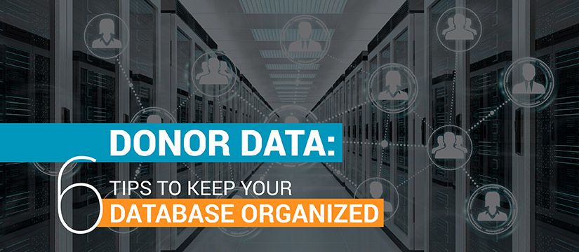 Keep your donor data organized with these six tips.