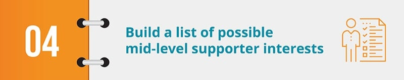 Build a list of possible mid-level supporter interests.