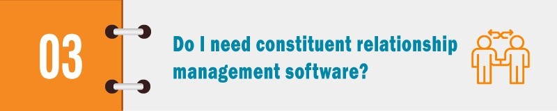 Do I need constituent relationship management software?