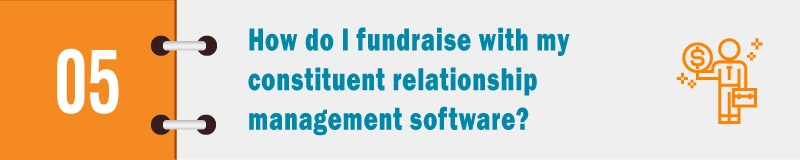 How do I fundraise with my constituent relationship management software?