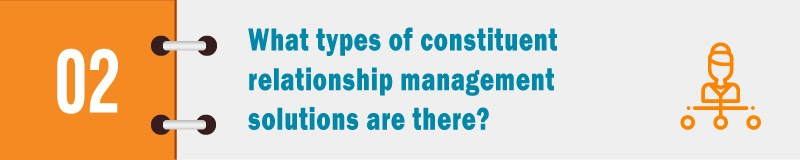 What types of constituent relationship management solutions are there?