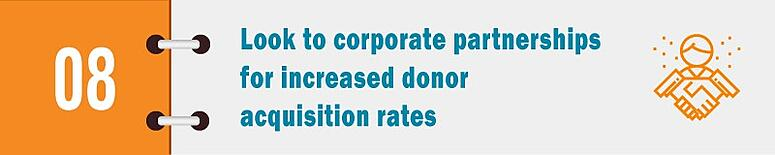 Look to corporate partnerships for increased donor acquisition rates.