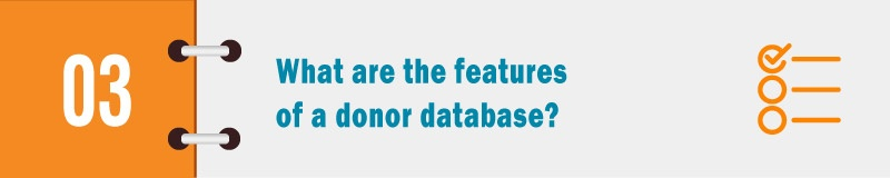 What are the features of a donor database?