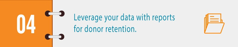 Leverage your data with reports for donor retention.