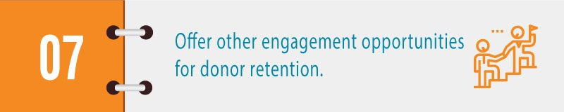 Offer other engagement opportunities for donor retention.