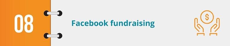 Facebook fundraising is a fantastic online fundraising idea.
