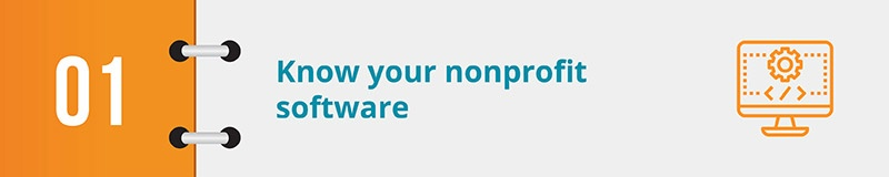 Know what type of nonprofit software you're looking for.