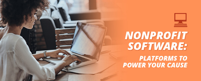 Guide to 8 different nonprofit software platforms that will help you power your cause.