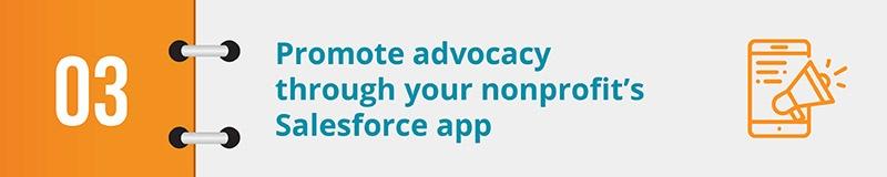 Promote advocacy through your nonprofit's Salesforce app.