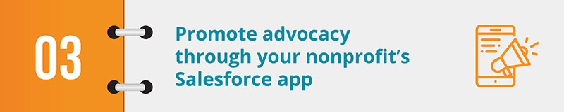 Promote advocacy through your nonprofit's Salesforce app.