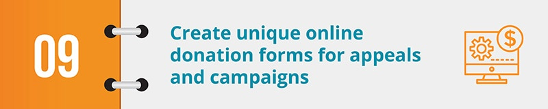 Create unique online donation forms for appeals and campaigns.