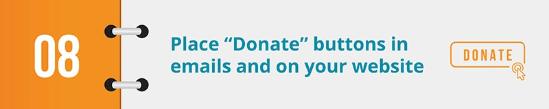 "Place ""Donate"" buttons in emails and on your website."