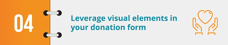 Leverage visual elements in your donation form.