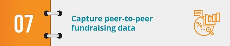 Capture peer-to-peer fundraising data.