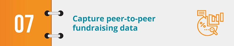 Capture peer-to-peer fundraising data.