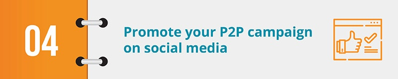 Promote your P2P campaign on social media.
