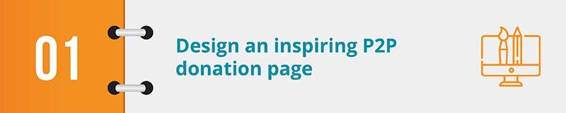 Design an inspiring P2P donation page.