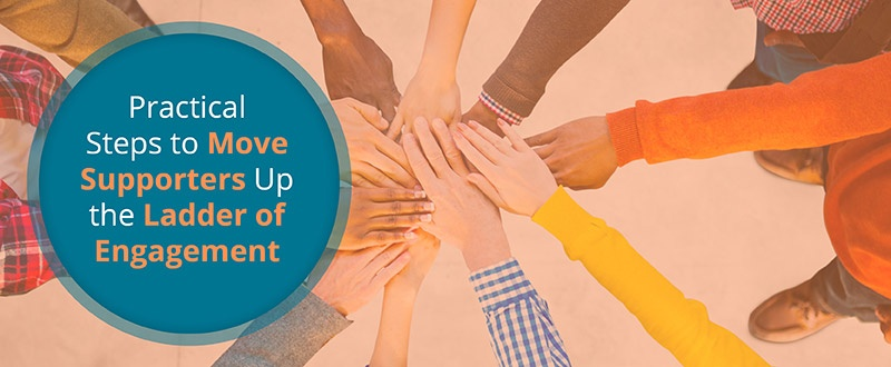 Move your supporters up the engagement ladder with these actionable strategies for nonprofits.