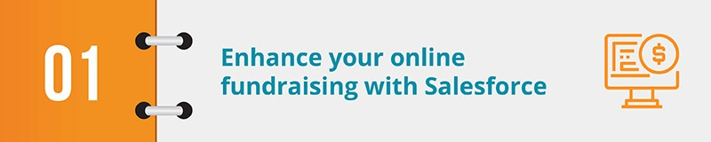 Enhance your online fundraising with Salesforce.