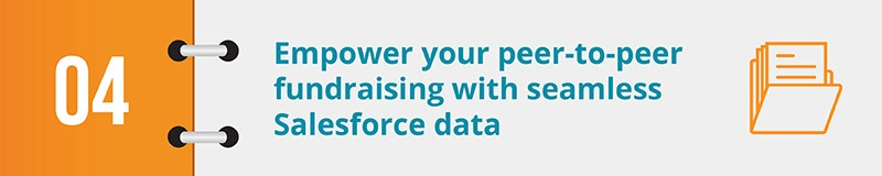 Empower your peer-to-peer fundraising with seamless Salesforce data.