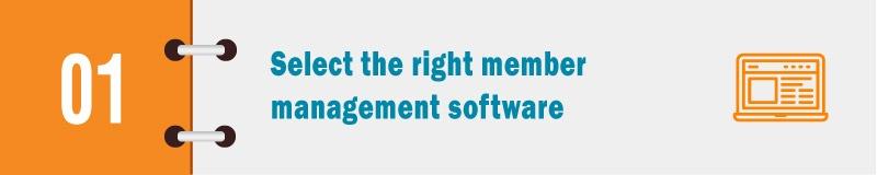 Ensure success in member management through the right membership management software.