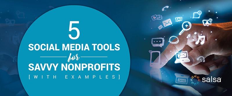 Discover Salsa's top social media tools for savvy nonprofits.