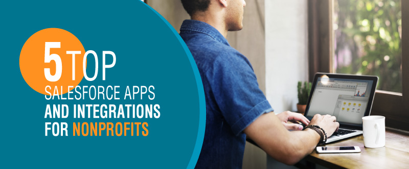 Check out these top 5 Salesforce apps for nonprofits.