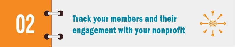 Stay on course with your membership management by tracking your members.