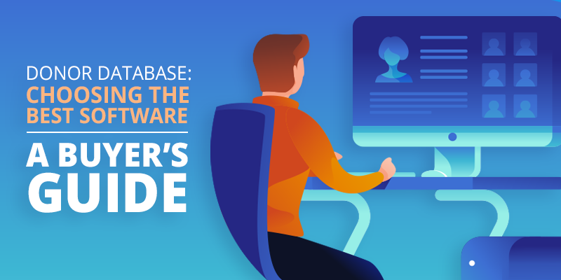 Donor Database: Choosing the Best Software - A Buyer's Guide