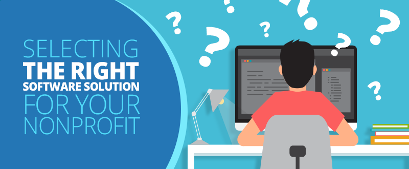 Selecting the right software solution for your nonprofit