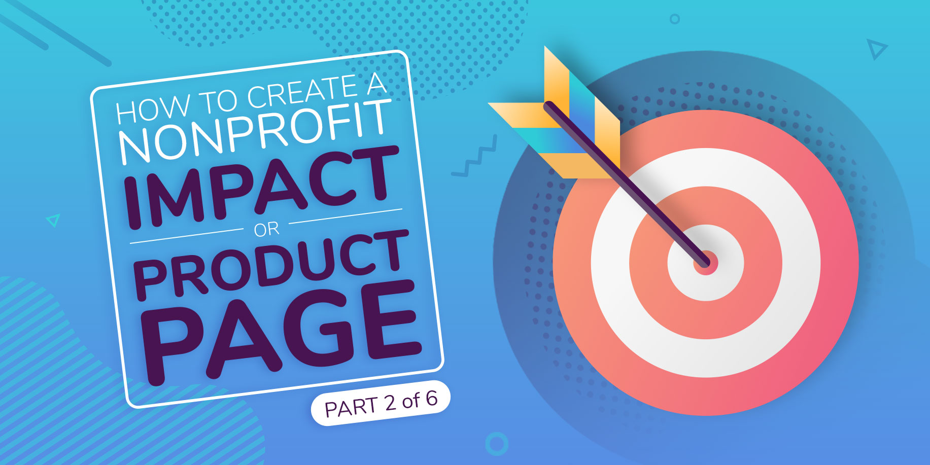 How to create a nonprofit website impact page or product page