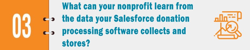 What can nonprofits learn from the data your Salesforce donation processing software collects and stores?