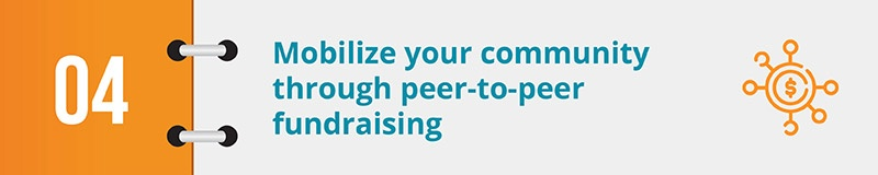 Peer-to-peer fundraising continues to be one of the best fundraising strategies to engage your donor community and raise awareness.