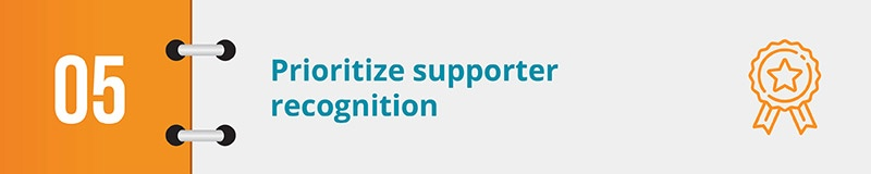 Focus on supporter recognition in order to raise retention rates and enhance your fundraising strategy.
