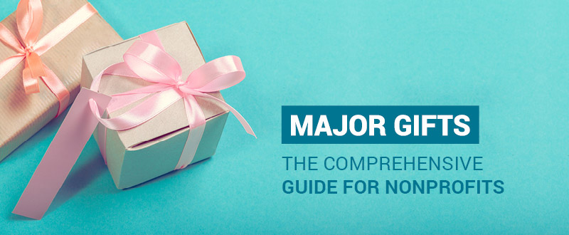 This guide to major gifts will help your nonprofit maximize its use of this incredible resource.
